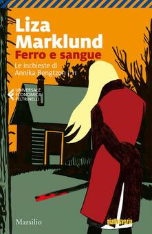 Ferro e sangue. Le inchieste di Annika Bengtzon. Vol. 11.pdf