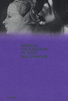 Mercatinidinataletorino.it Memos. A proposito della moda in questo millennio. Catalogo della mostra (Milano, 21 febbraio-4 maggio 2020). Ediz. inglese Image