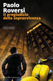 Il pregiudizio della sopravvivenza - Paolo Roversi - copertina