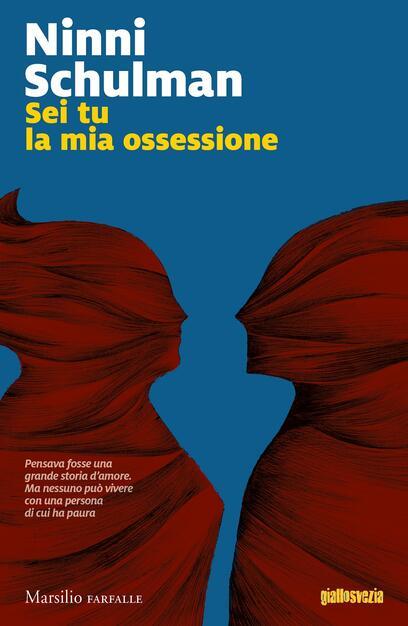 Sei tu la mia ossessione - Ninni Schulman - Libro - Marsilio - Farfalle |  IBS