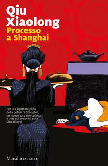 Processo a Shanghai - Xiaolong Qiu - copertina