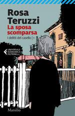 La sposa scomparsa. I delitti del casello. Vol. 1