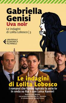 Uva noir. Le indagini di Lolita Lobosco. Vol. 3 - Gabriella Genisi - ebook