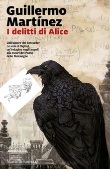 I delitti di Alice. Le indagini del professor Seldom. Vol. 2 - Guillermo Martìnez - copertina