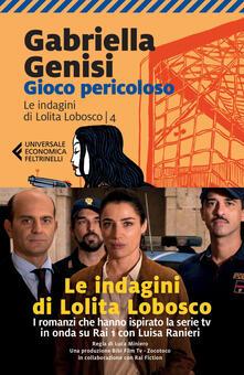 Gioco pericoloso. Le indagini di Lolita Lobosco. Vol. 4 - Gabriella Genisi - ebook
