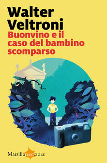 Buonvino e il caso del bambino scomparso - Walter Veltroni - ebook