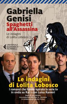 Spaghetti all'assassina. Le indagini di Lolita Lobosco. Vol. 5 - Gabriella Genisi - ebook