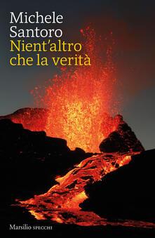 Nient'altro che la verità - Michele Santoro - copertina