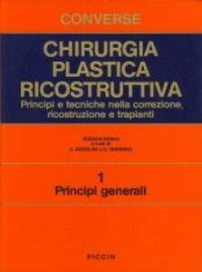 Chirurgia plastica ricostruttiva. Principi e tecniche nella correzione, ricostruzione e trapianti. Vol. 1: Principi generali.