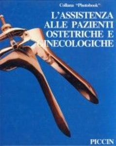 Libro L' assistenza alle pazienti ostetriche e ginecologiche