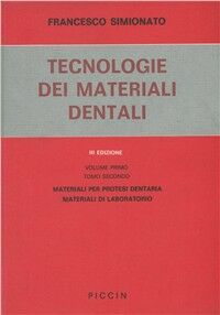 Tecnologia dei materiali dentali. Vol. 1\2: Materiali per protesi dentaria. Materiali di laboratorio.