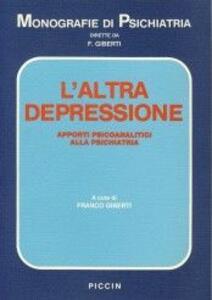 L' altra depressione. Apporti psicoanalitici alla psichiatria