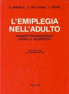 L' emiplegia nell'adulto. Aspetti fisiopatologici clinici e riabilitativi
