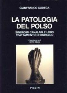 La patologia del polso. Sindromi canalari e loro trattamento chirurgico