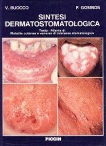 Sintesi dermatostomatologica. Testo atlante di malattie cutanee e veneree di interesse stomatologico