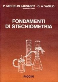 Fondamenti di stechiometria - Michelin Lausarot Paola Vaglio G. Angelo - wuz.it