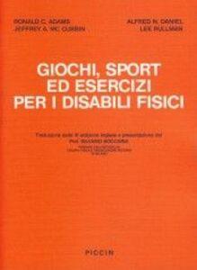 Giochi, sport ed esercizi per i disabili fisici