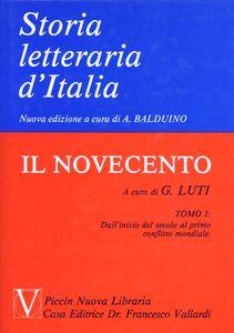 Storia letteraria d'Italia. Vol. 11: Il Novecento: dall'Inizio del secolo al primo conflitto mondiale.