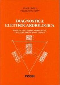 Diagnostica elettrocardiologica. Principi di elettrocardiografia e vettorcardiografia clinica