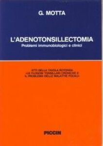L' adenotonsillectomia. Problemi immunologici e clinici