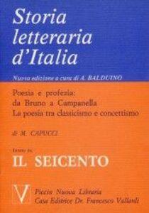 Poesia e profezia: da Bruno a Campanella. La poesia tra classicismo e concettismo. Estratto da Storia letteraria d'Italia