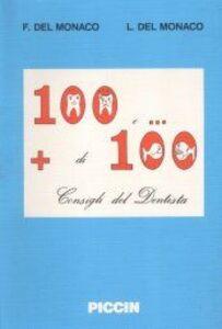 Cento e più di cento consigli del dentista. La prevenzione odontoiatrica per tutti