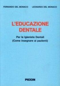 L' educazione dentale. Per le igieniste dentali (come insegnare ai pazienti)