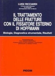 Il trattamento delle fratture con il fissatore esterno di Hoffmann. Biologia, diagnostica strumentale, risultati
