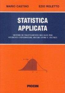 Statistica applicata. Trattamento statistico dei dati per studenti universitari, ricercatori e tecnici