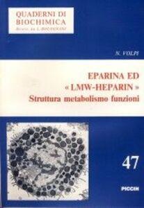 Eparina ed LMW heparin. Struttura, metabolismo e funzioni