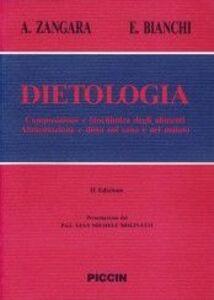 Dietologia. Composizione e biochimica degli alimenti. Alimentazione e dieta nel sano e nel malato