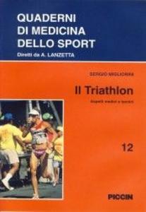 Libro Il triathlon. Aspetti medici e tecnici Sergio Migliorini