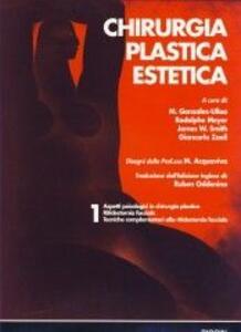 Chirurgia plastica estetica. Vol. 1: Aspetti psicologici in chirurgia estetica. Ritidectomia facciale.