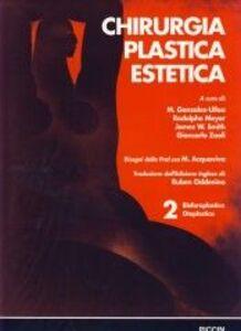 Chirurgia plastica estetica. Vol. 2: Blefaroplastica, otoplastica.