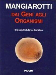 Dai geni agli organismi. Biologia cellulare e genetica