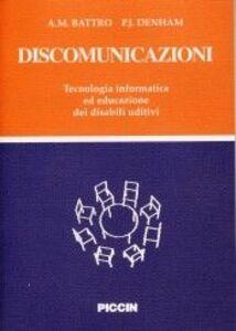 Libro Discomunicazioni. Tecnologia informatica ed educazione dei disabili uditivi Antonio M. Battro , Percival J. Denham