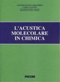 L' L' acustica molecolare in chimica - Berchiesi Gianfrancesco Santini Carlo - wuz.it