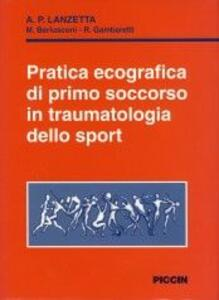 Pratica ecografica di primo soccorso in traumatologia dello sport