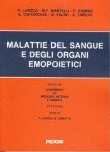 Libro Malattie del sangue e degli organi emopoietici Paolo Larizza , Massimo F. Martelli