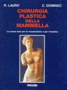 Listadelpopolo.it Chirurgia plastica della mammella. Le nuove basi per la ricostruzione e dell'estetica Image