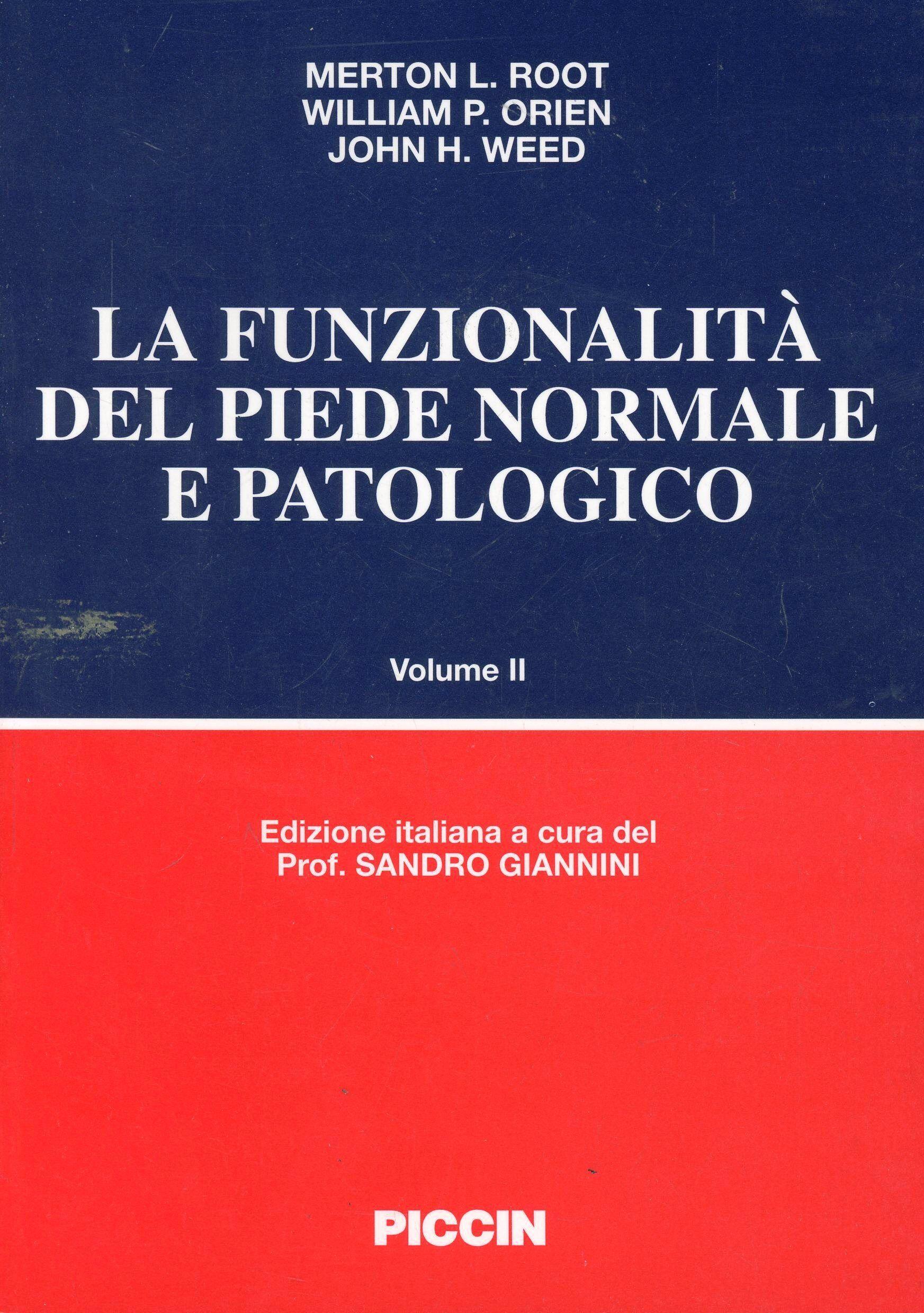 La funzionalità del piede normale e patologico. Vol. 2