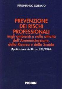 Prevenzione dei rischi professionali negli ambienti e nelle attività dell'amministrazione, della ricerca e della scuola (applicazione del D.L.vo 626/1994)