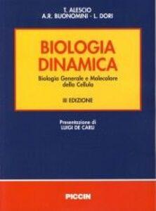 Biologia dinamica. Biologia generale e molecolare della cellula