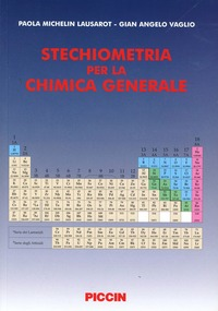 Stechiometria per la chimica generale - Michelin Lausarot Paola Vaglio G. Angelo - wuz.it