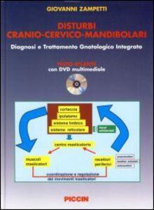 Disturbi cranio-cervico-mandibolari. Diagnosi e trattamento gnatologico integrato. Con DVD