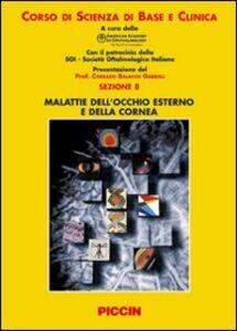 Foto Cover di Malattie dell'occhio esterno e della cornea. Sezione 8, Libro di  edito da Piccin-Nuova Libraria