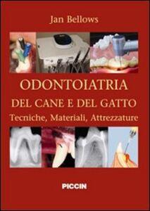 Odontoiatria del cane e del gatto. Tecniche, materiali, attrezzature. Ediz. italiana e inglese