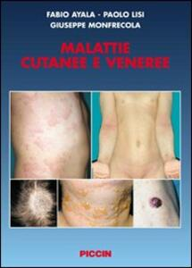 Malattie cutanee e veneree - Fabio Ayala,Paolo Lisi,Giuseppe Monfrecola - copertina