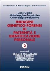 Linee guida metodologico-accertative criteriologico-valutative. Indagini generico-forensi di paternità e identificazione personale