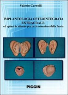 Implantologia osteointegrata extraorale ed epitesi in silicone per la ricostruzione della faccia. DVD - Valerio Cervelli - copertina